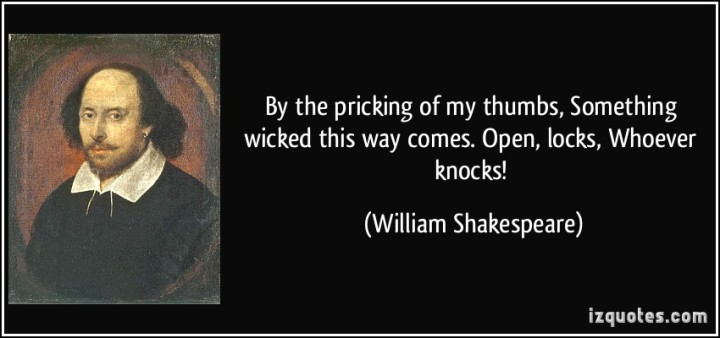 bbn-quote-by-the-pricking-of-my-thumbs-something-wicked-this-way-comes-open-locks-whoever-knocks-william-shakespeare-286891